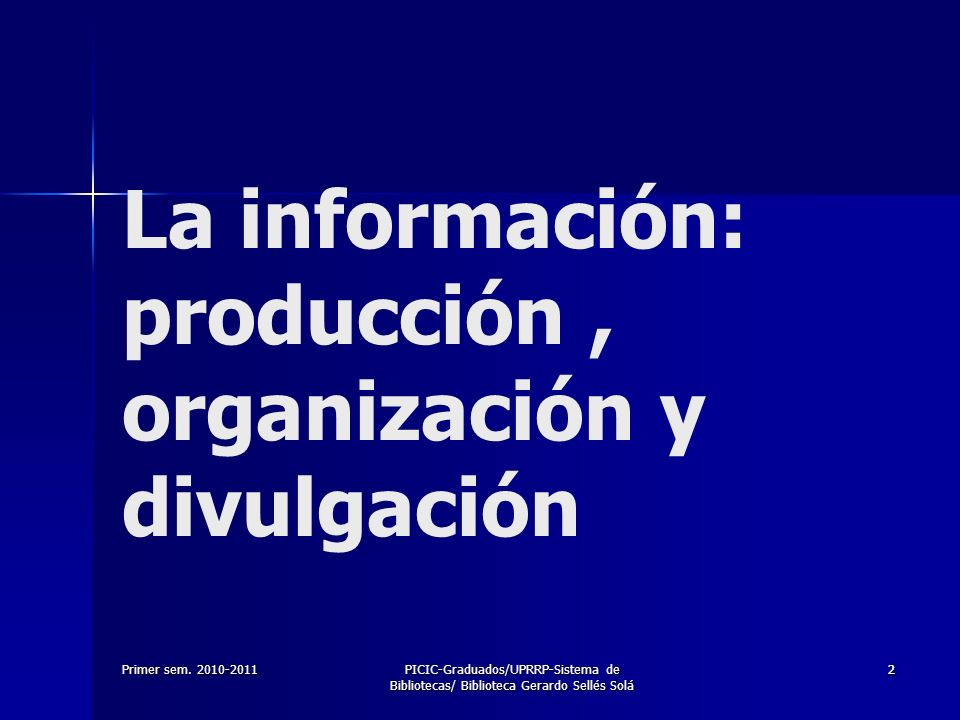 La información: producción , organización y divulgación