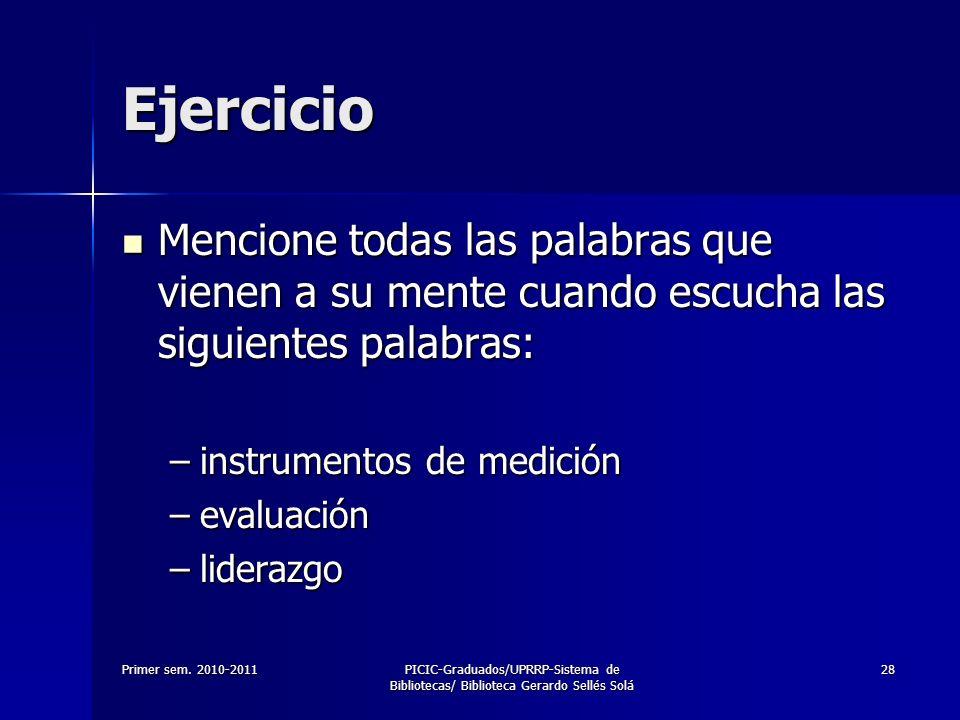 Ejercicio Mencione todas las palabras que vienen a su mente cuando escucha las siguientes palabras: