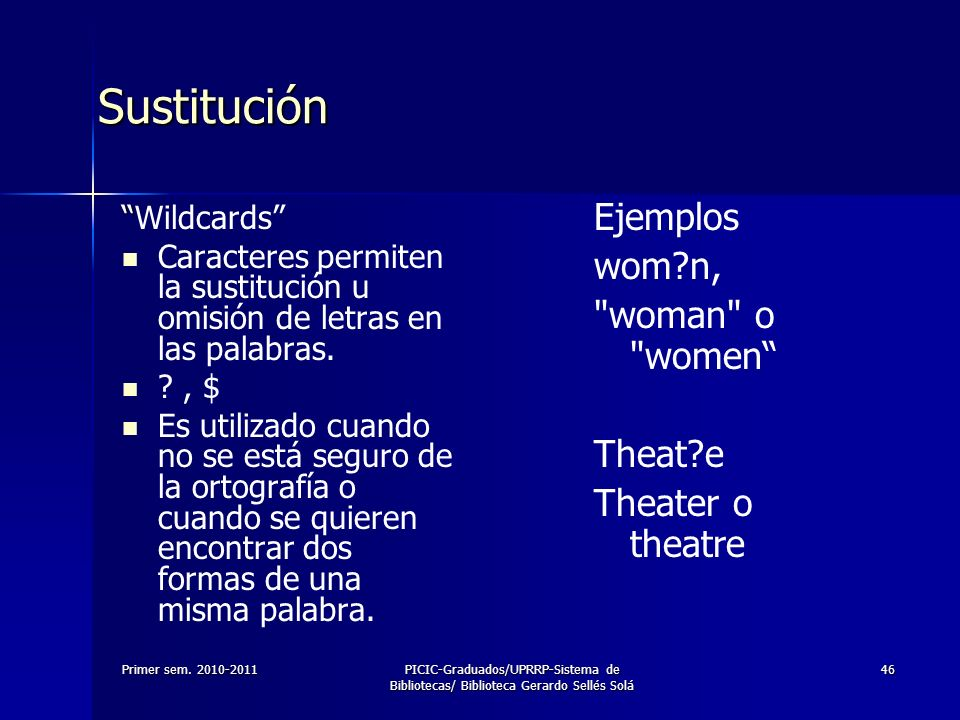Sustitución Ejemplos wom n, woman o women Theat e