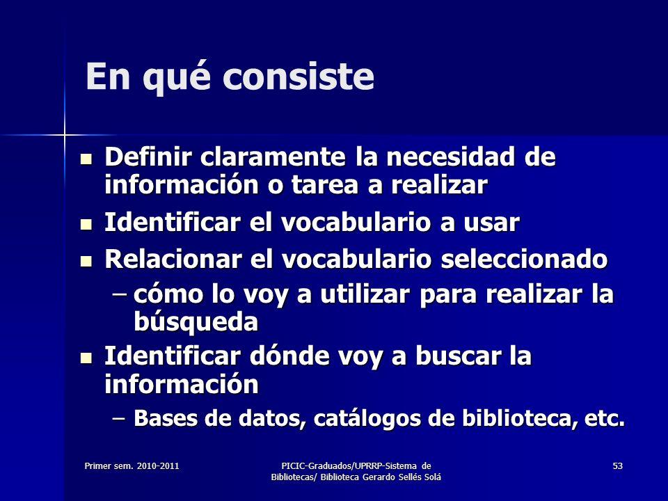 En qué consisteDefinir claramente la necesidad de información o tarea a realizar. Identificar el vocabulario a usar.