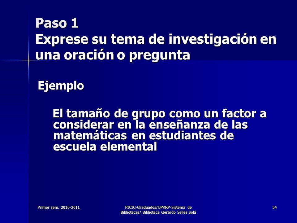 Paso 1 Exprese su tema de investigación en una oración o pregunta