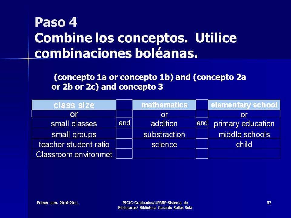 Paso 4 Combine los conceptos. Utilice combinaciones boléanas.
