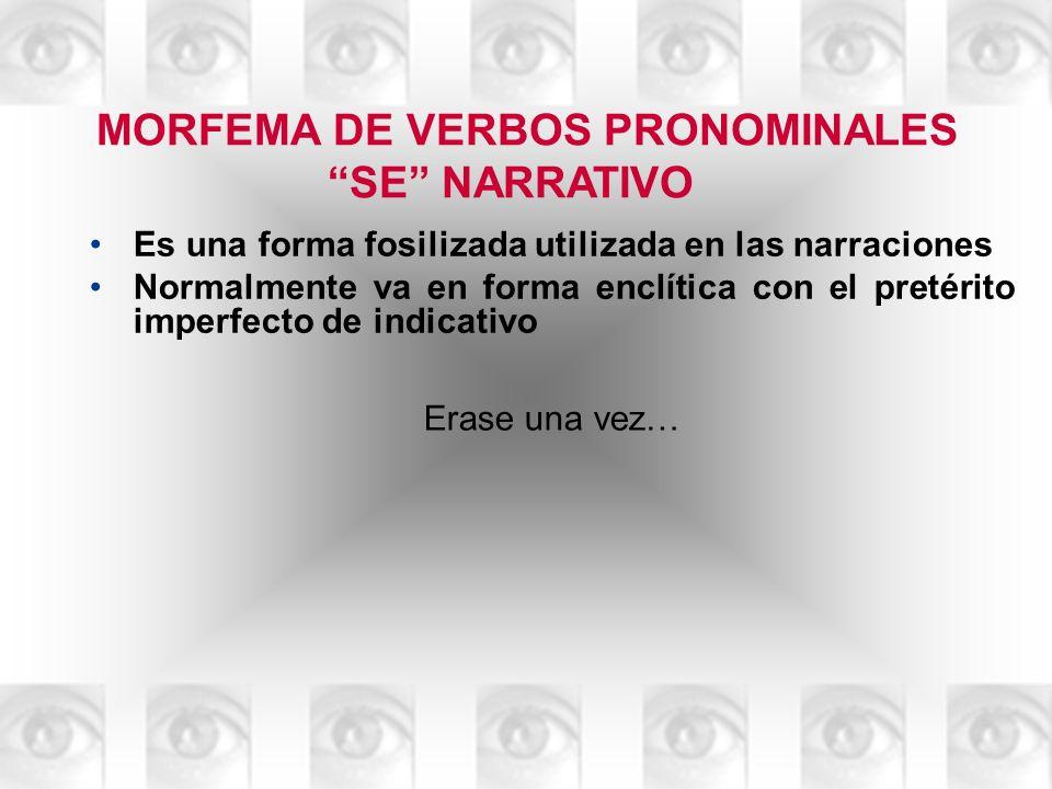 MORFEMA DE VERBOS PRONOMINALES SE NARRATIVO