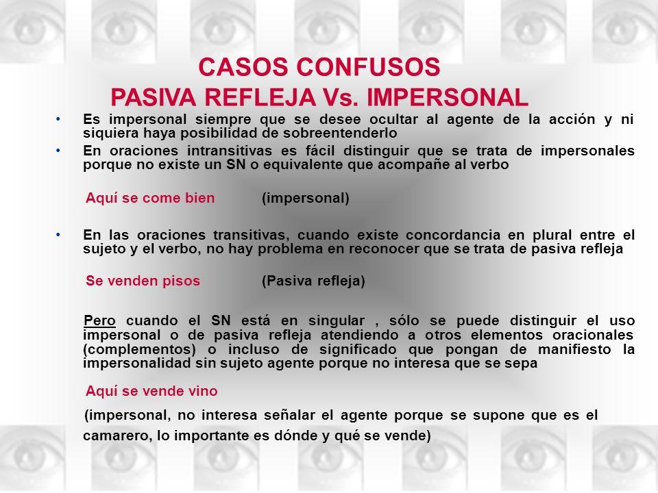CASOS CONFUSOS PASIVA REFLEJA Vs. IMPERSONAL