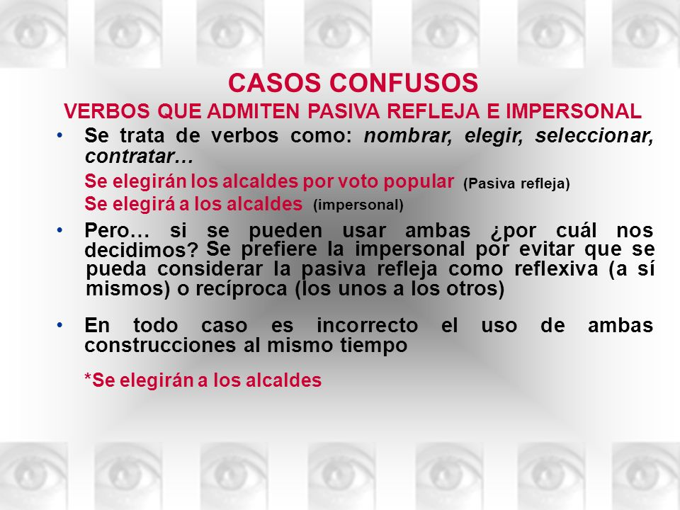 CASOS CONFUSOS VERBOS QUE ADMITEN PASIVA REFLEJA E IMPERSONAL