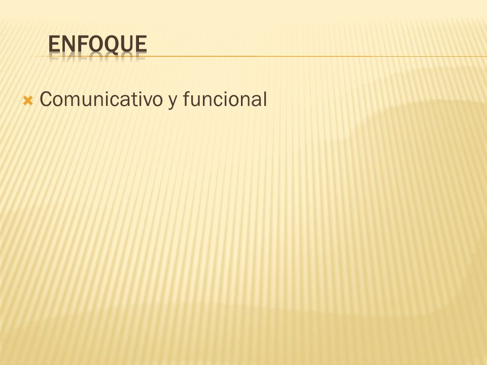 Enfoque Comunicativo y funcional