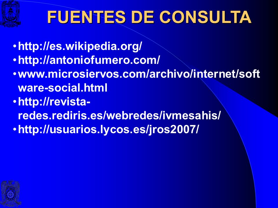 FUENTES DE CONSULTA http://es.wikipedia.org/ http://antoniofumero.com/