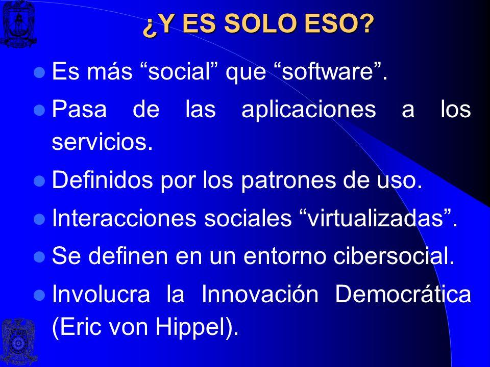 ¿Y ES SOLO ESO Es más social que software .
