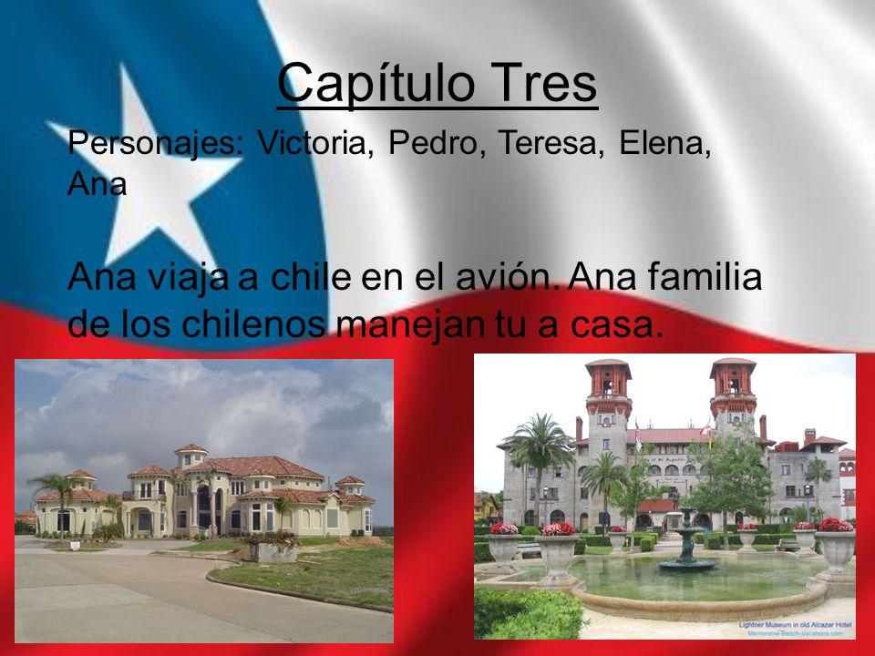 Capítulo Tres Personajes: Victoria, Pedro, Teresa, Elena, Ana.