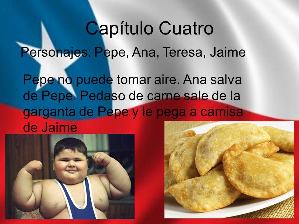 Capítulo Cuatro Personajes: Pepe, Ana, Teresa, Jaime