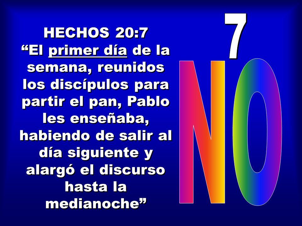 7 HECHOS 20:7.