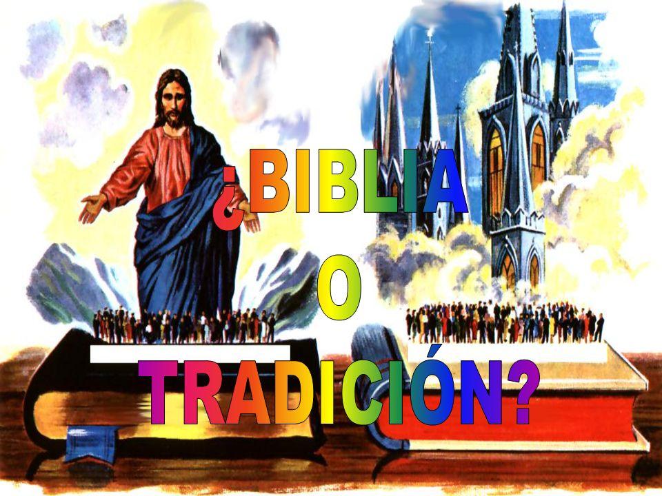 ¿BIBLIA O TRADICIÓN