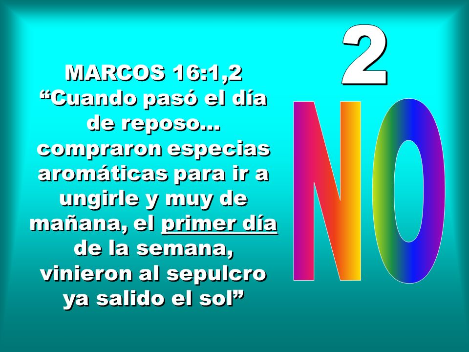 2MARCOS 16:1,2.
