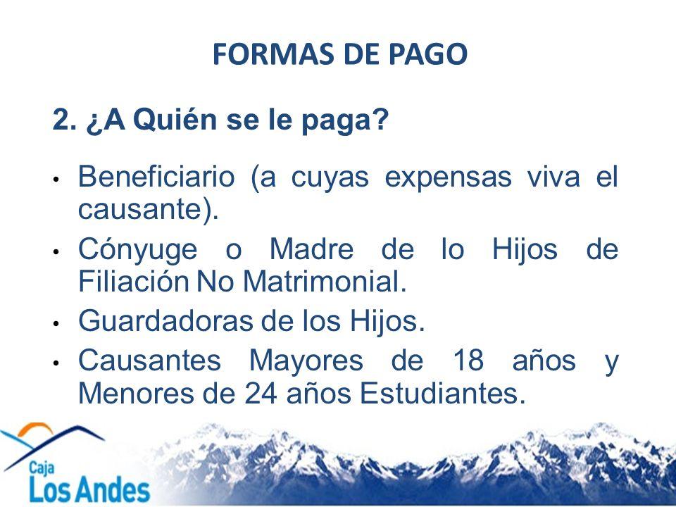 FORMAS DE PAGO 2. ¿A Quién se le paga
