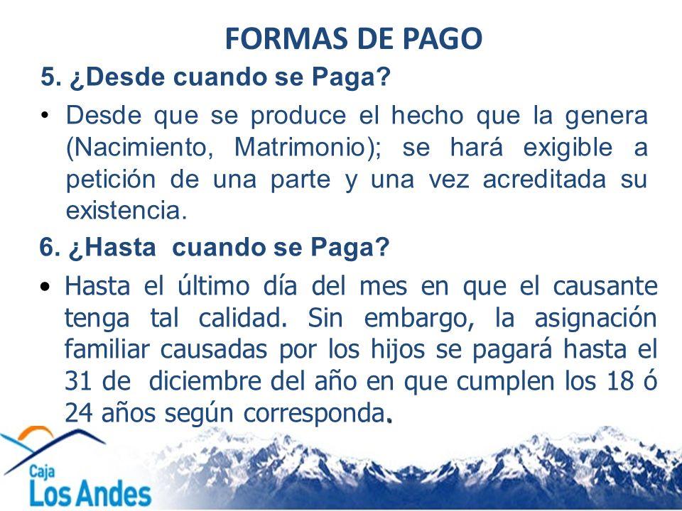 FORMAS DE PAGO 5. ¿Desde cuando se Paga