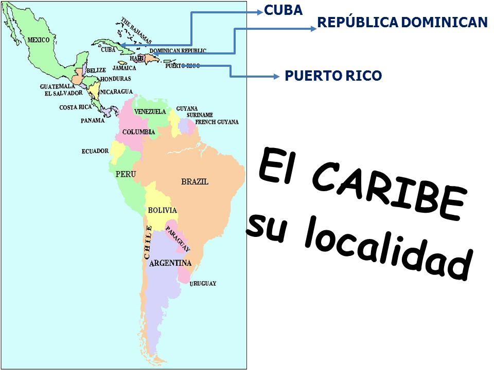 CUBA REPÚBLICA DOMINICAN PUERTO RICO El CARIBE su localidad 9/28/09