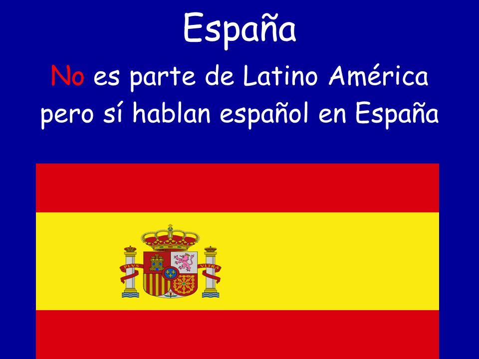 No es parte de Latino América pero sí hablan español en España