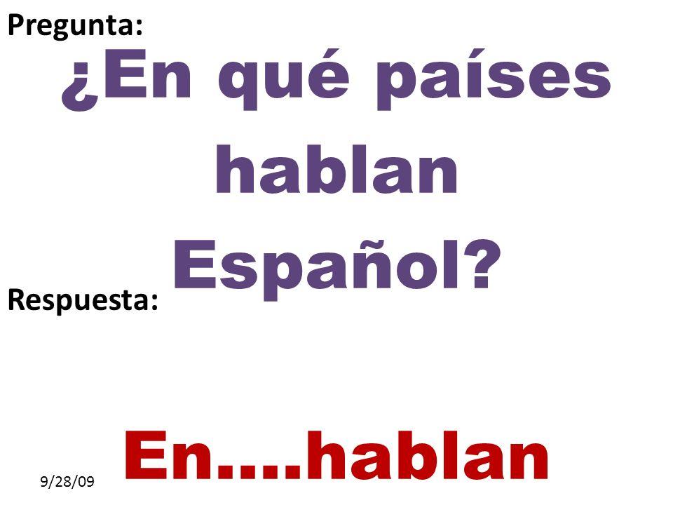 ¿En qué países hablan Español En….hablan español