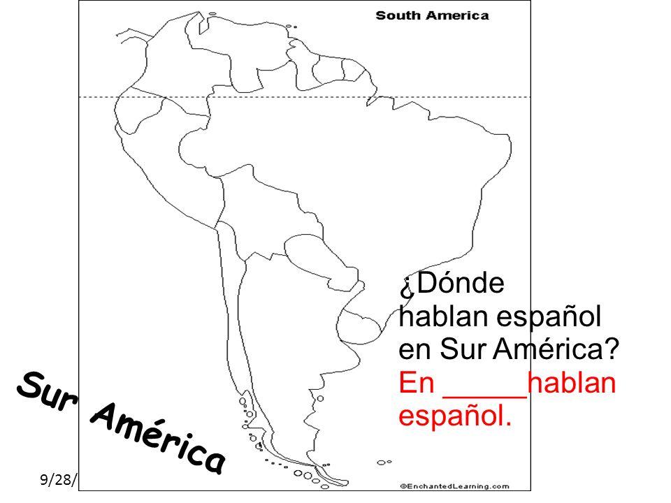 SUR AMÉRICA Sur América Países ¿Dónde hablan español en Sur América