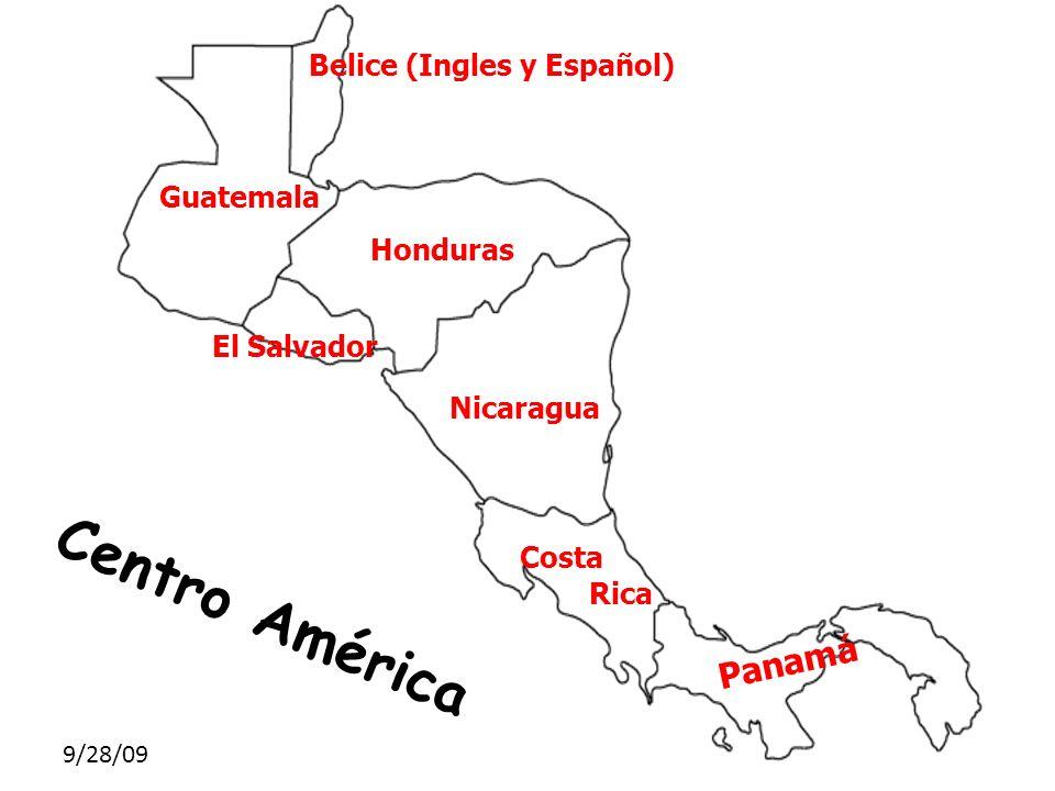 Centro América Panamá Belice (Ingles y Español) Guatemala Honduras