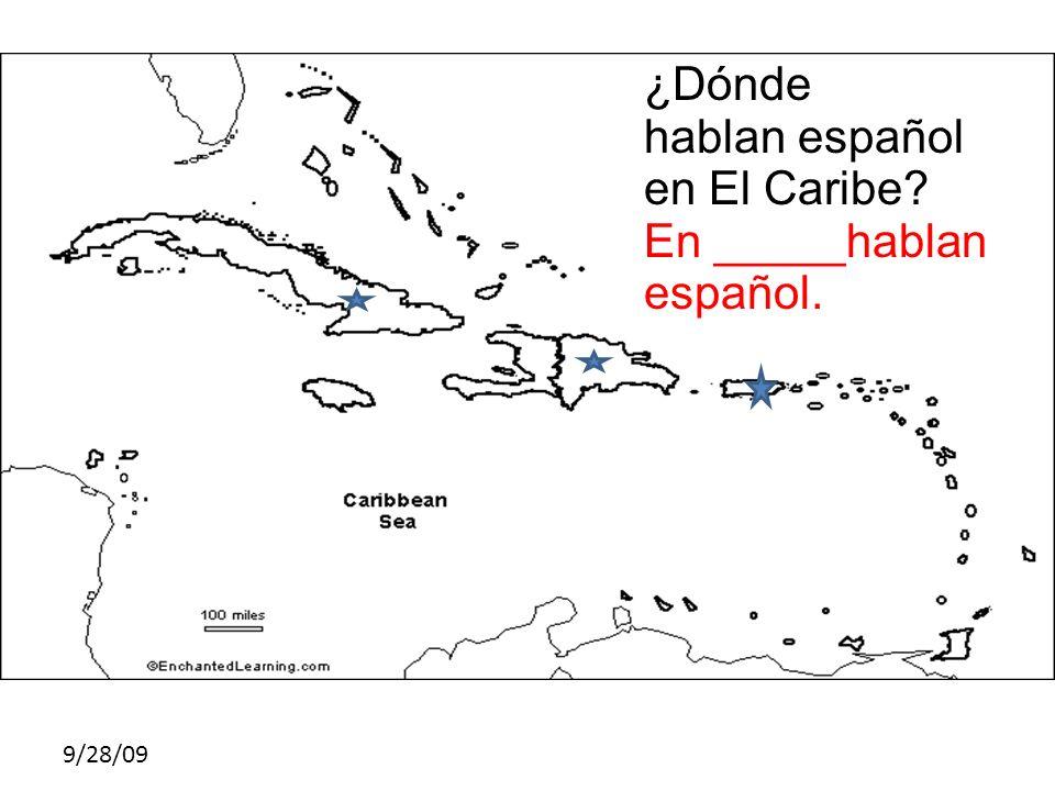 hablan español en El Caribe En _____hablan español.
