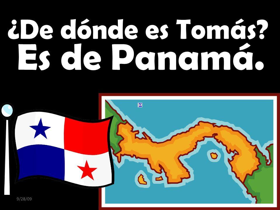 ¿De dónde es Tomás Es de Panamá. 9/28/09