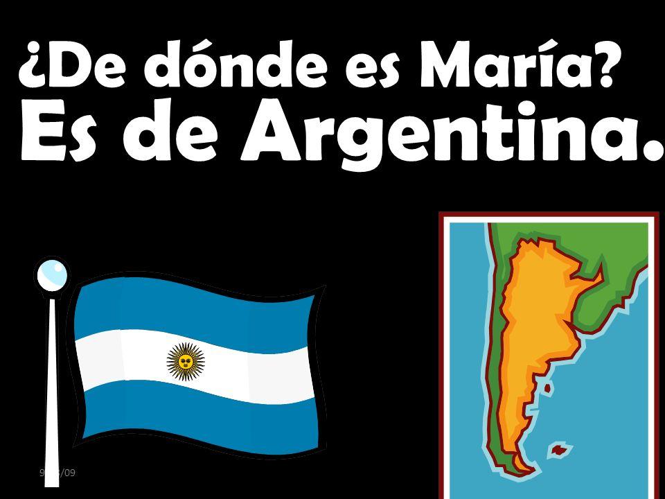 ¿De dónde es María Es de Argentina. 9/28/09