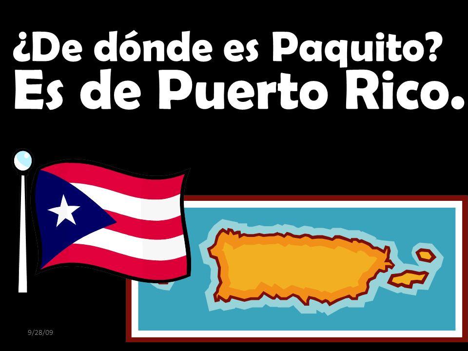 ¿De dónde es Paquito Es de Puerto Rico. 9/28/09