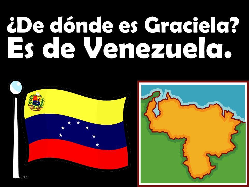 ¿De dónde es Graciela Es de Venezuela. 9/28/09