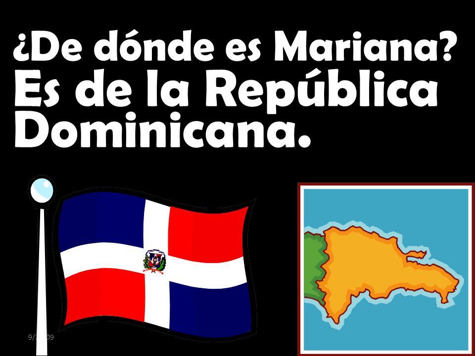 Es de la República Dominicana.
