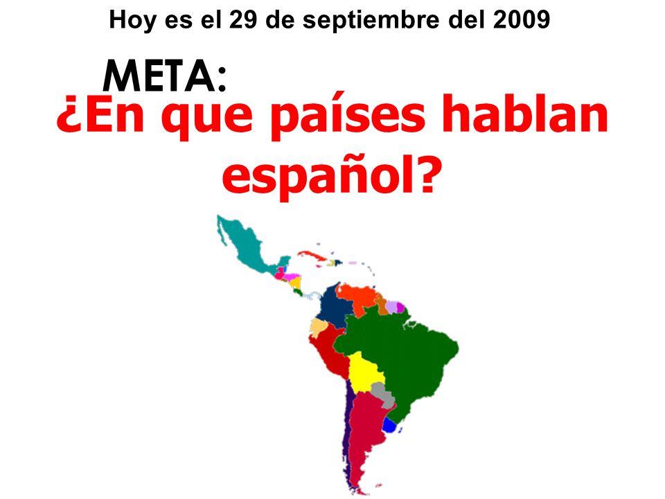 Hoy es el 29 de septiembre del 2009 ¿En que países hablan español