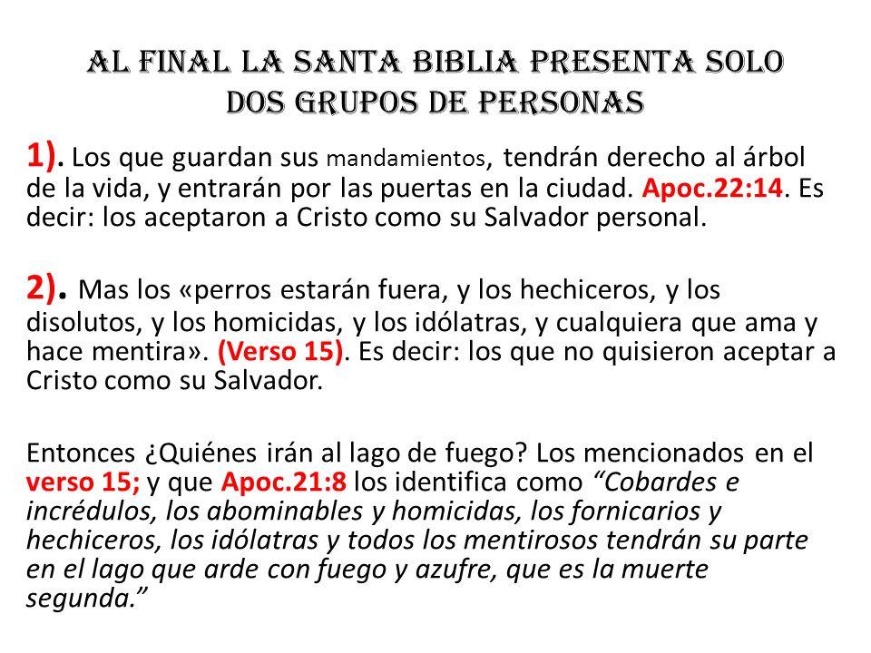 Al final La Santa Biblia presenta solo dos grupos de personas