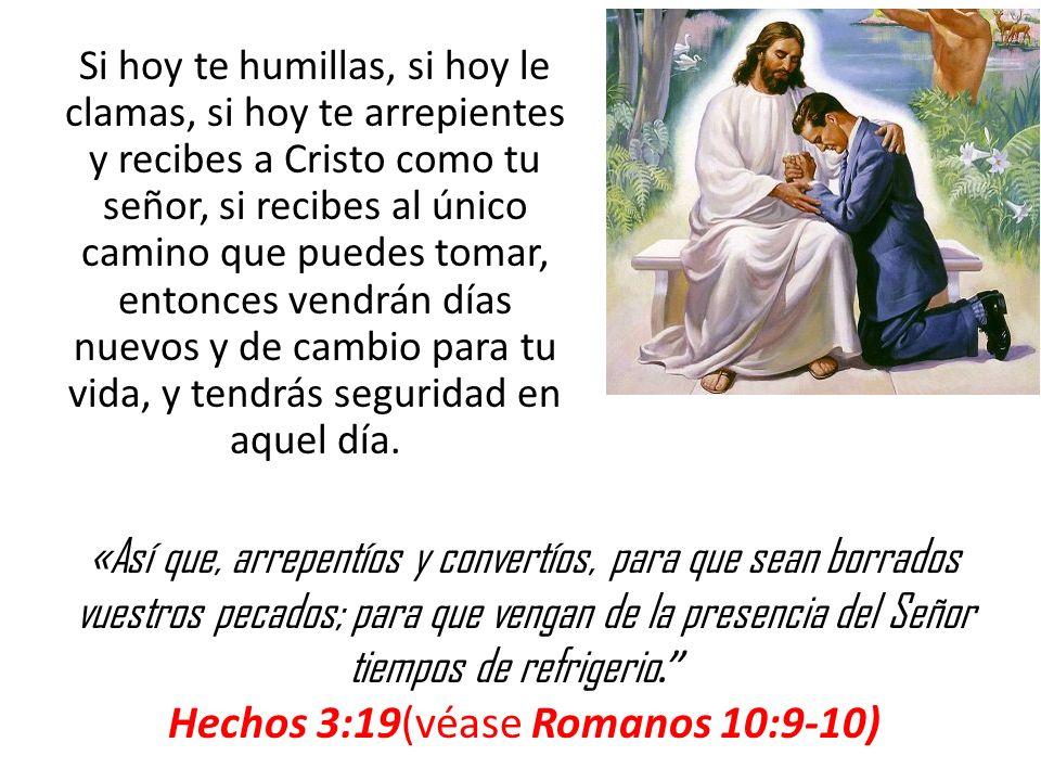 Hechos 3:19(véase Romanos 10:9-10)