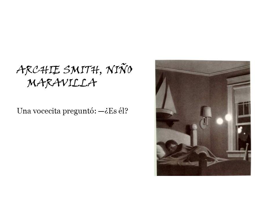ARCHIE SMITH, NIÑO MARAVILLA