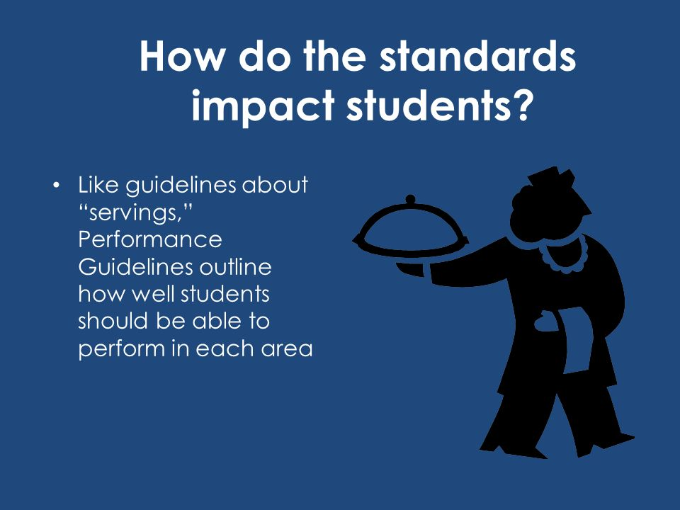 How do the standards impact students