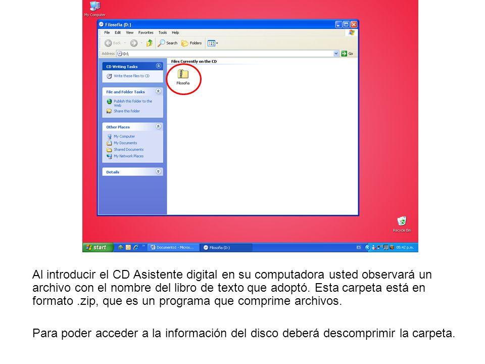 Al introducir el CD Asistente digital en su computadora usted observará un archivo con el nombre del libro de texto que adoptó. Esta carpeta está en formato .zip, que es un programa que comprime archivos.