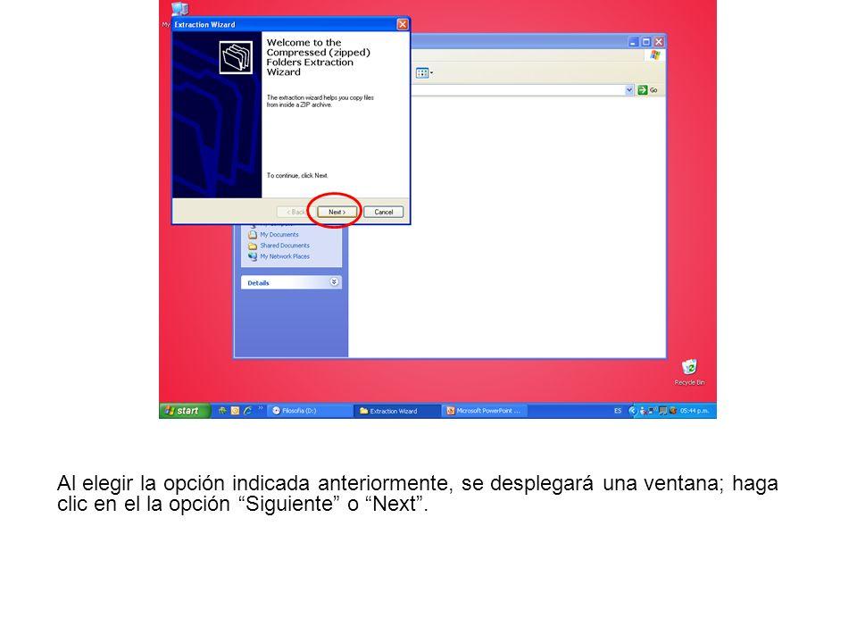Al elegir la opción indicada anteriormente, se desplegará una ventana; haga clic en el la opción Siguiente o Next .
