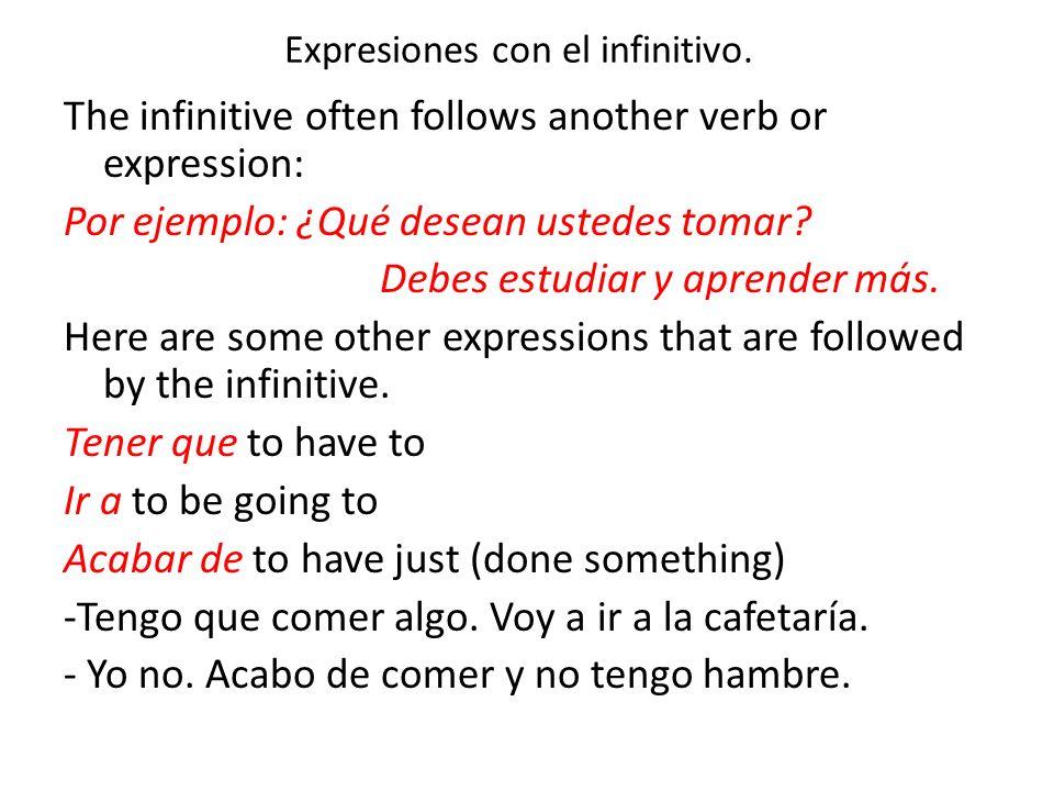 Expresiones con el infinitivo.