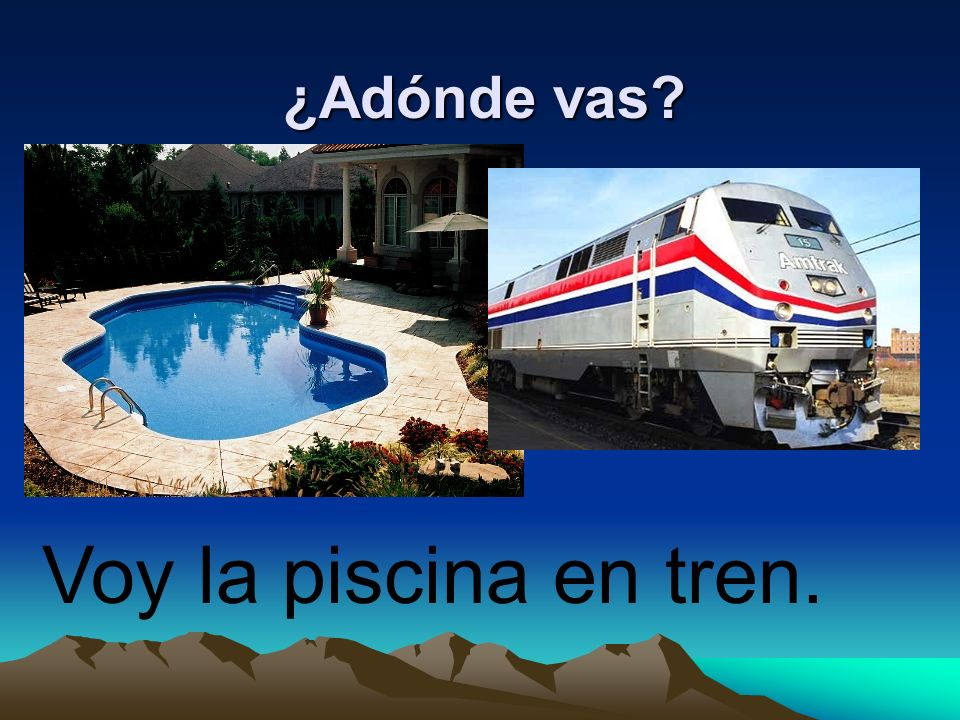 ¿Adónde vas Voy la piscina en tren.