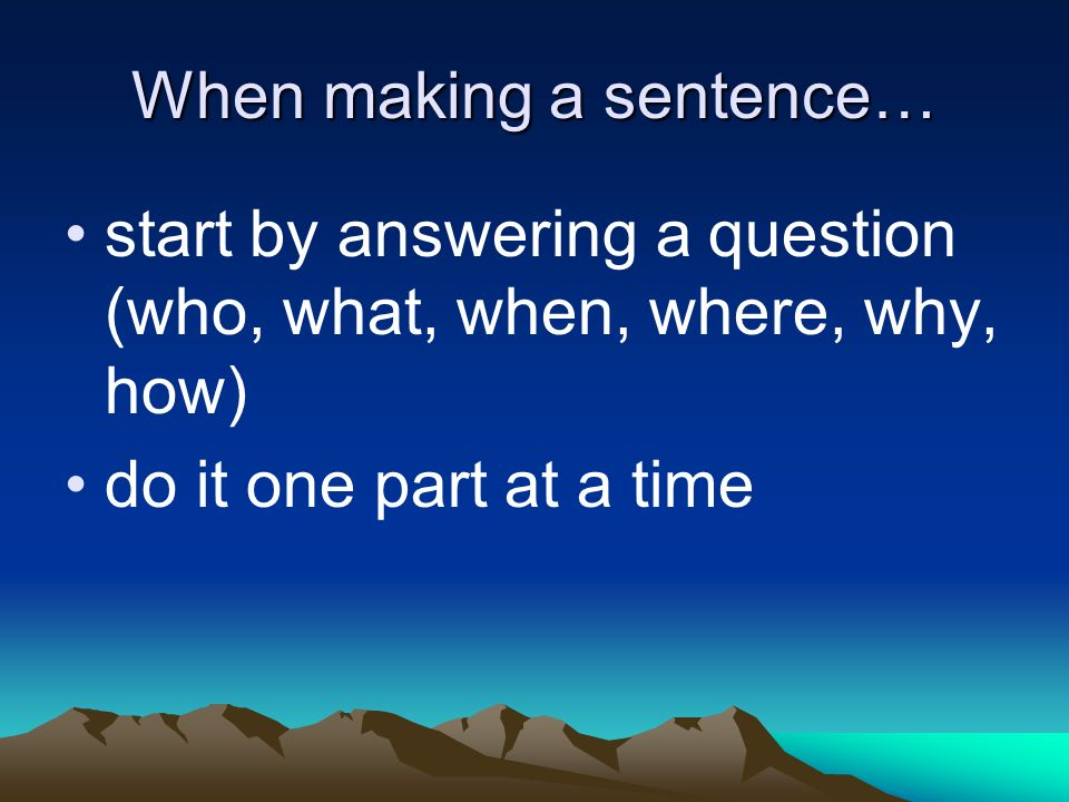 When making a sentence…