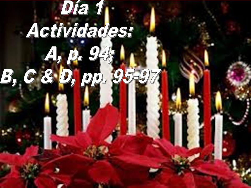 Día 1 Actividades: A, p. 94; B, C & D, pp. 95-97
