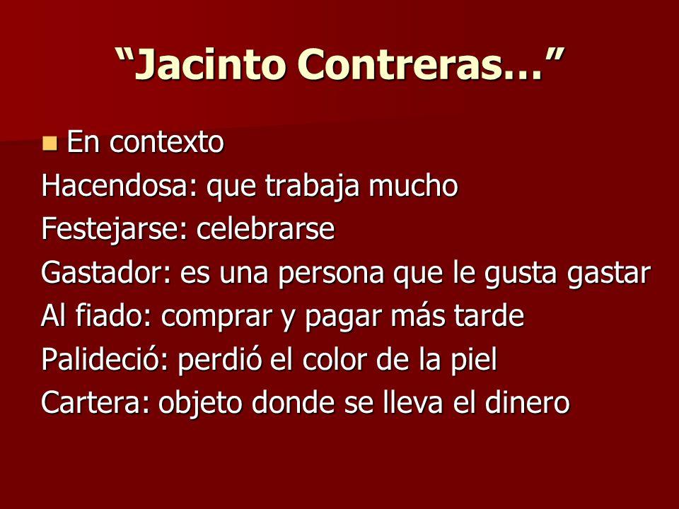 Jacinto Contreras… En contexto Hacendosa: que trabaja mucho