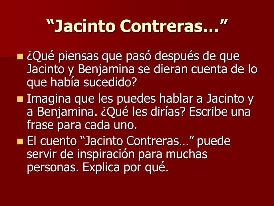 Jacinto Contreras… ¿Qué piensas que pasó después de que Jacinto y Benjamina se dieran cuenta de lo que había sucedido