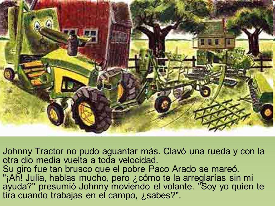 Johnny Tractor no pudo aguantar más