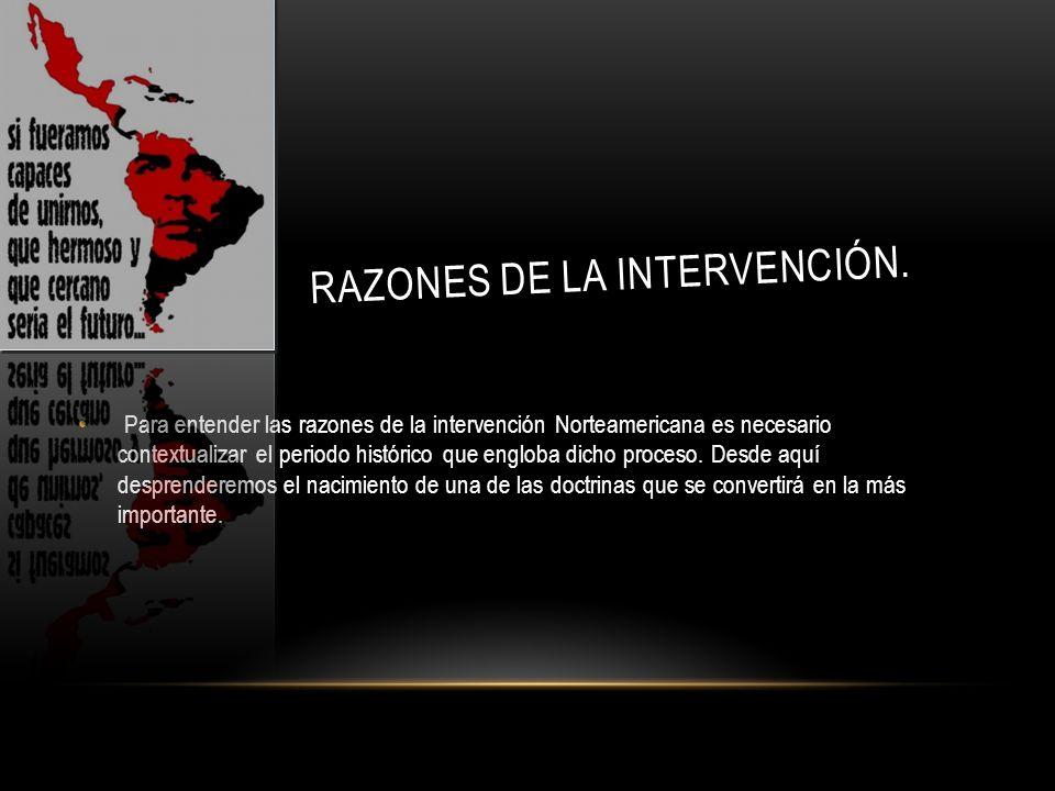 Razones de LA intervención.