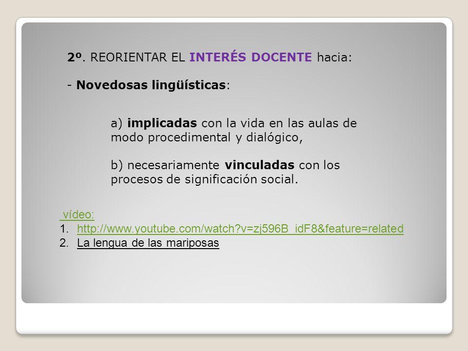 2º. REORIENTAR EL INTERÉS DOCENTE hacia: