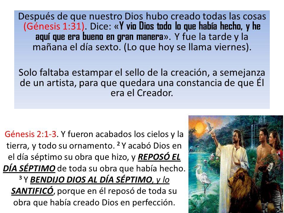Después de que nuestro Dios hubo creado todas las cosas (Génesis 1:31)