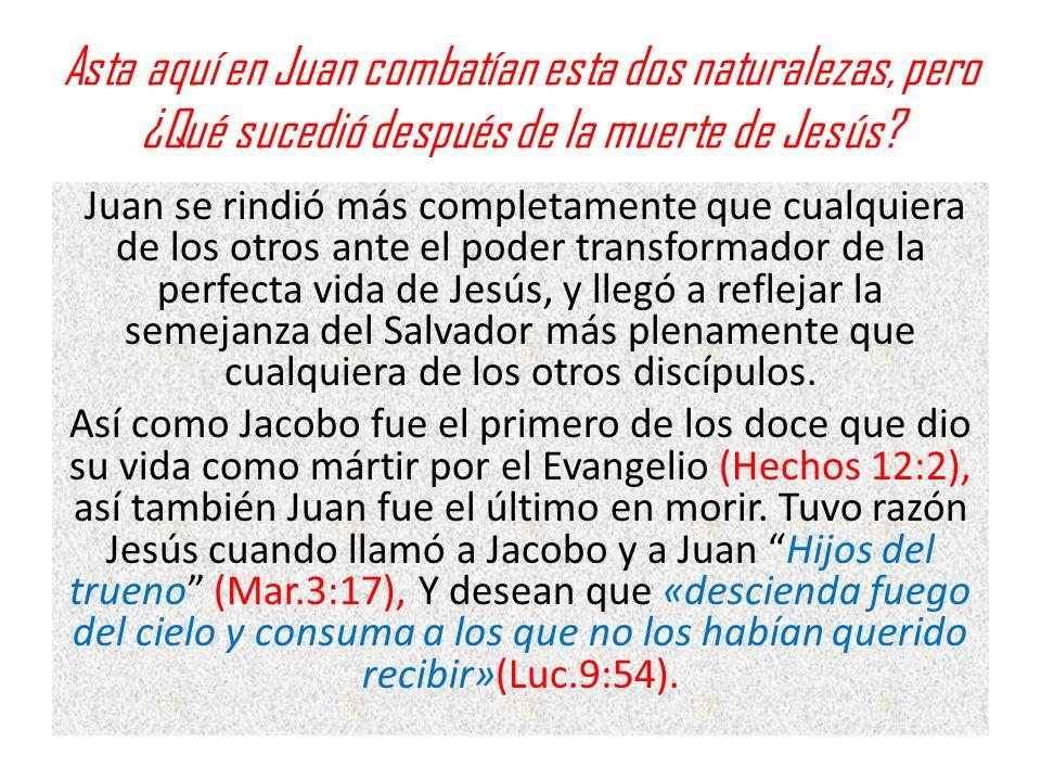 Asta aquí en Juan combatían esta dos naturalezas, pero ¿Qué sucedió después de la muerte de Jesús