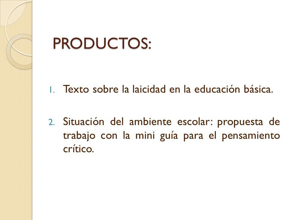 PRODUCTOS: Texto sobre la laicidad en la educación básica.