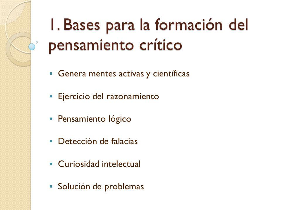 1. Bases para la formación del pensamiento crítico